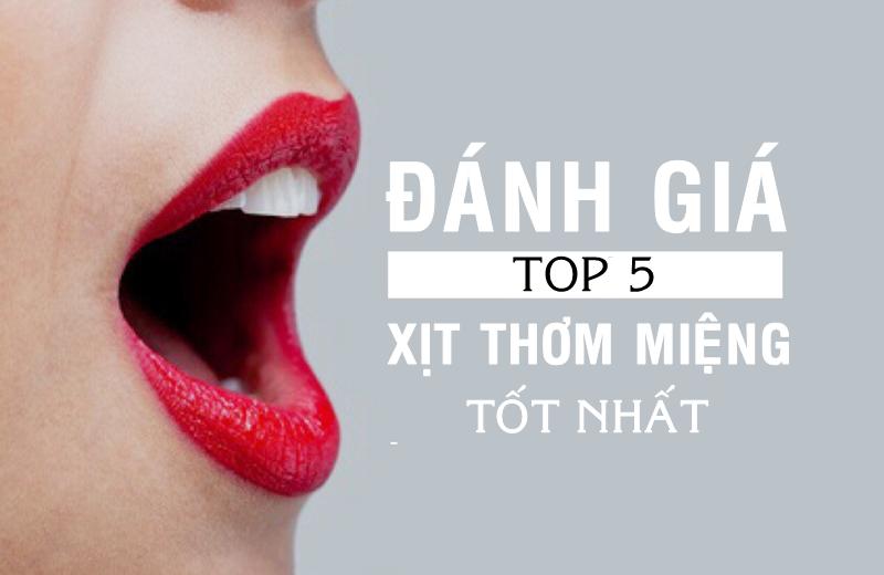 TOP 5 xịt thơm miệng tốt nhất