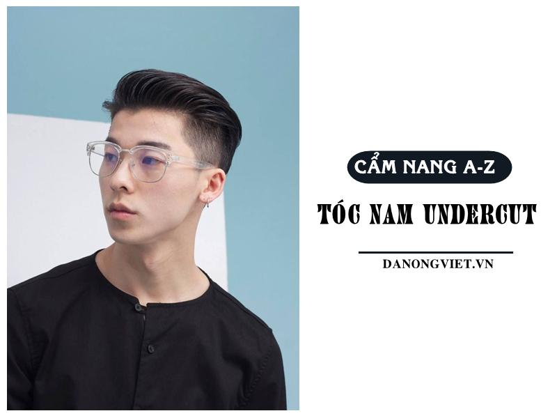 """Từ A-Z về kiểu tóc nam Undercut: """"Tôi muốn đẹp xuất sắc!"""""""